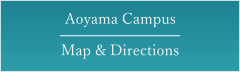 Aoyama Campus Map & Directions